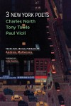 Three New York Poets: Charles North Tony Towle Paul Violi