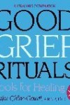 Good Grief Rituals