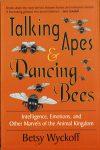 Talking Apes & Dancing Bees