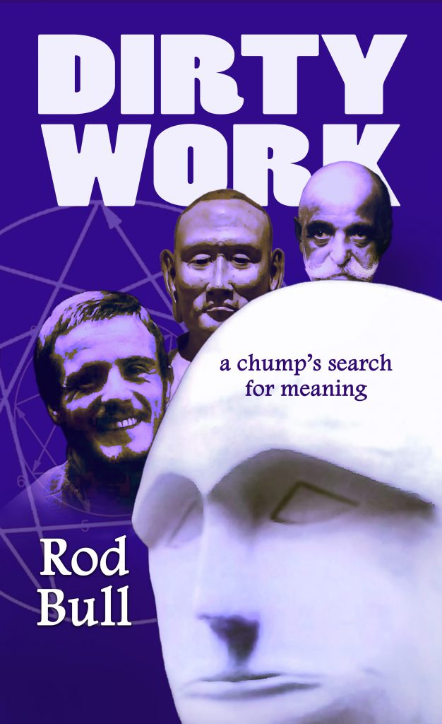 Dirty Work: A Chump's Search for Meaning
