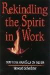 Rekindling the Spirit in Work
